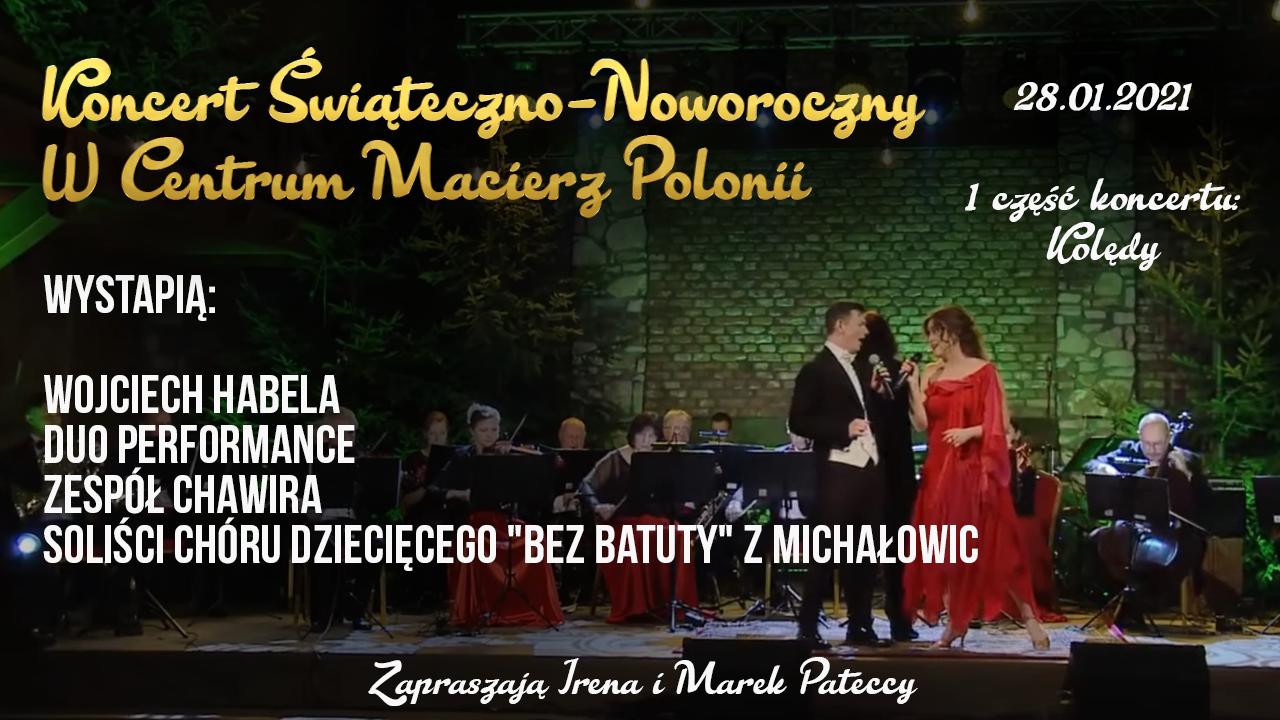 Film Cz.1 z 2 – Koncert Świąteczno – Noworoczny W Centrum Macierz Polonii 2021